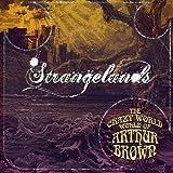 Strangelands /  The Crazy World Of Arthur Brown