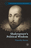 Shakespeare's Political Wisdom (Recovering Political Philosophy)