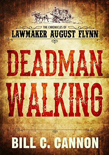 Fools Gold Iron - Deadman Walking (The Chronicles of Lawmaker August Flynn Book 4)