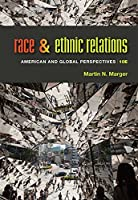 Race and Ethnic Relations: American and Global Perspectives, 10th Edition Front Cover