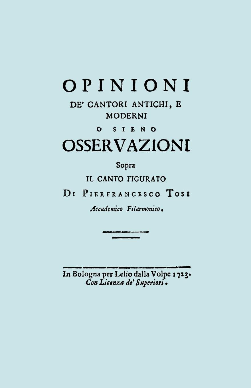 Opinioni de' Cantori Antichi, e Moderni. (Facsimile of 1723 edition). Copertina flessibile – 28 apr 2009 Pier Francesco Tosi 1906857644 M1906857644 Classical style