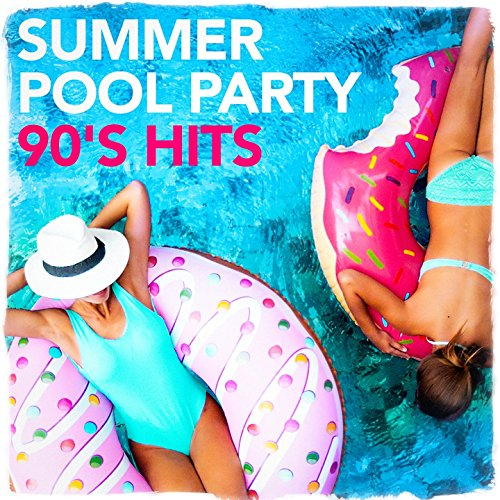 Summer Pool Party 90's Hits