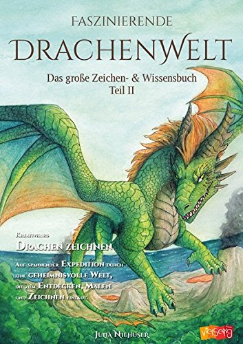 Faszinierende Drachenwelt: Das große Zeichen- & Wissensbuch Teil 2 (Fazinierende Drachenwelt)