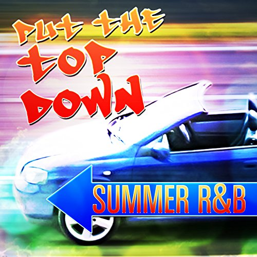 Put the Top Down - Summer R&B