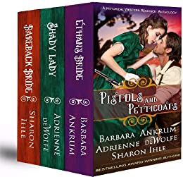 Pistols and Petticoats (A Historical Western Romance Anthology) by [Ankrum, Barbara, deWolfe, Adrienne, Ihle, Sharon]