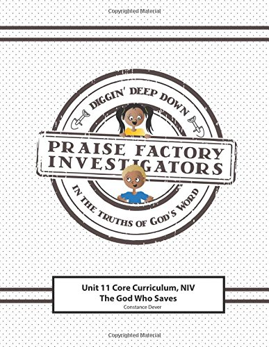 Download Praise Factory Investigators Unit 11 Core Curriculum: NIV: The God Who Saves pdf