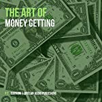 The Art of Money Getting Or, Golden Rules for Making Money | P. T. Barnum