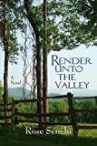 Render Unto the Valley, Rose Senehi, 0615499953
