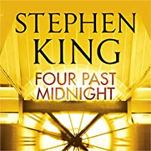 Four Past Midnight Audiobook by Stephen King Narrated by James Woods, Ken Howard, Tim Sample, Willem Dafoe