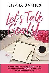 Let's Talk Goals! Paperback