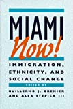 img - for Miami Now!: Immigration, Ethnicity, and Social Change book / textbook / text book