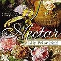 Nectar: A Novel of Temptation Hörbuch von Lily Prior Gesprochen von: Carol Schneider