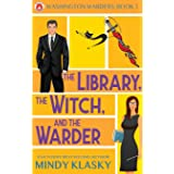 The Library, the Witch, and the Warder (Washington Warders (Magical Washington))