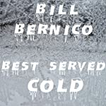 Best Served Cold: 10 Stories of Revenge | Bill Bernico