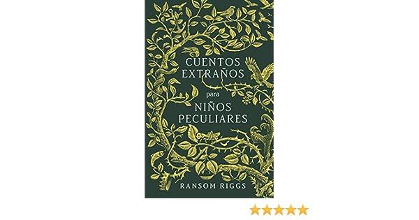 Amazon.com: Cuentos extraños para niños peculiares (Spanish Edition) eBook: Ransom Riggs: Kindle Store