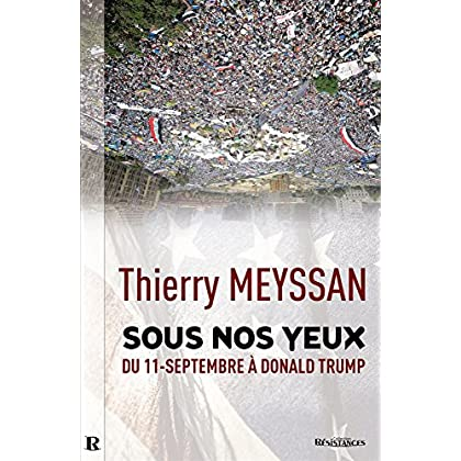 Sous nos yeux : Du 11 Septembre à Donald Trump... (French Edition)
