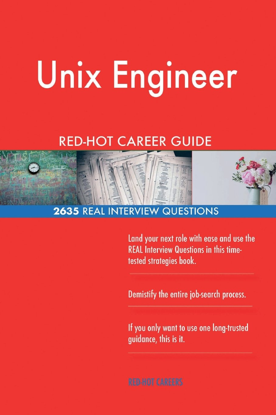 Unix Engineer RED-HOT Career Guide; 2635 REAL Interview Questions PDF