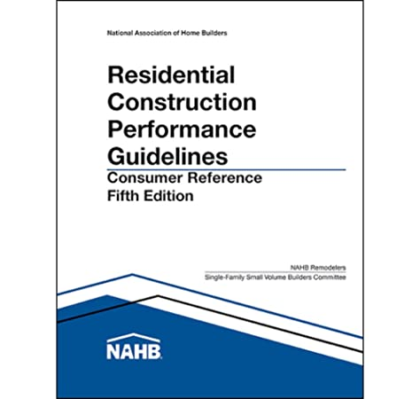Residential Construction Performance Guidelines Fifth Edition Consumer Reference Pack Of 10 National Association Of Home Builders 9780867187458 Amazon Com Books