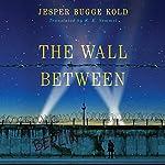 The Wall Between | Jesper Bugge Kold,K. E. Semmel - translator