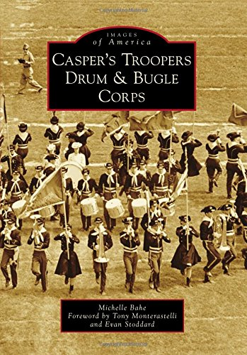 Casper's Troopers Drum & Bugle Corps (Images of America)