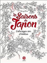 Les saisons du Japon : coloriages zen et haïkus par Nancy Peña