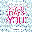Seven Days of You Audiobook by Cecilia Vinesse Narrated by Madeline Rose