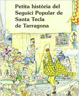 Petita història del seguici popular de sta. tecla de Tarragona: Amazon.es: Carricondo Oyonate, J. A.: Libros