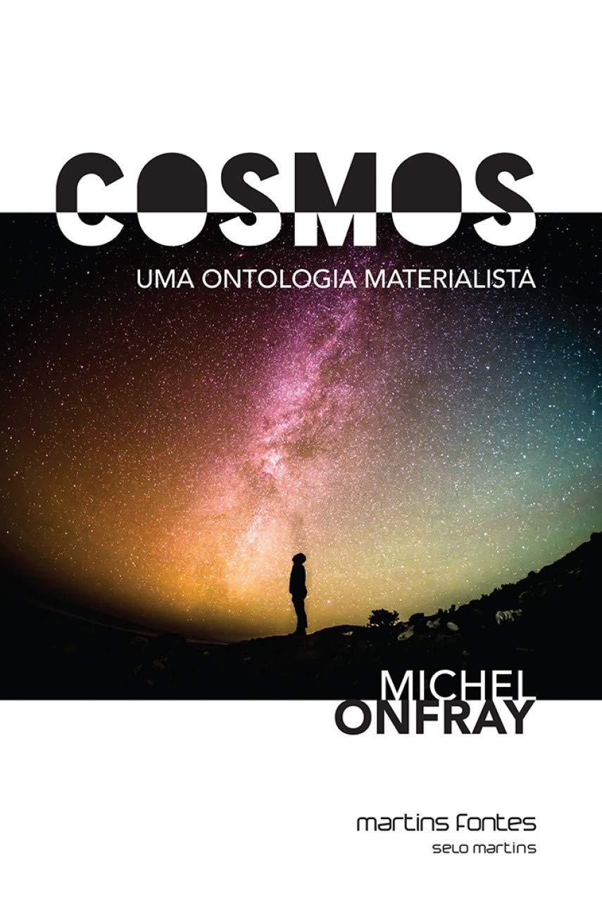 Cosmos. Uma Ontologia Materialista: Michel Onfray: 9788580633207: Amazon.com: Books