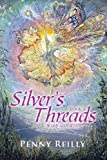 Silver's Threads Book 3, Penny Reilly, 1493130994