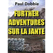 Further Adventures Sur La Jante: The chronicles, confessions and idle musings of a club cyclist 2016 (The Sur La Jante Years)