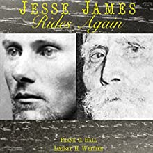 Jesse James Rides Again Audiobook by Frank O. Hall, Lindsey H. Whitten Narrated by Jack Chekijian