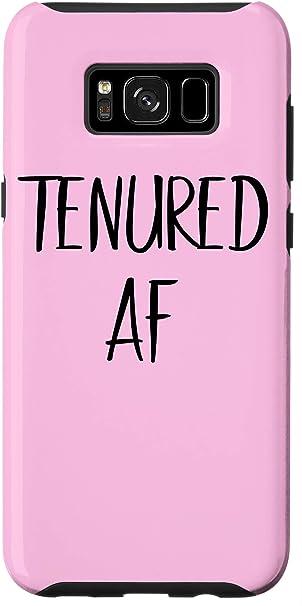 Galaxy S8+ - Tenured AF Case