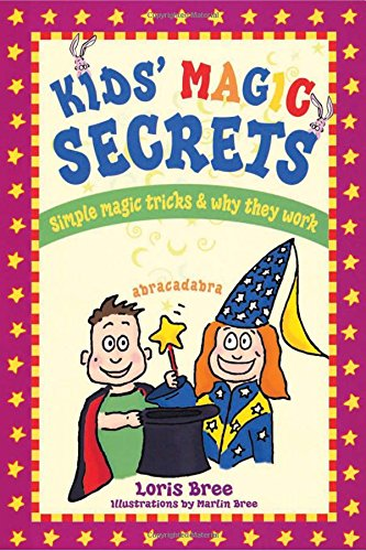 Kids' Magic Secrets: Simple Magic Tricks & Why They Work - Kid Magic Trick