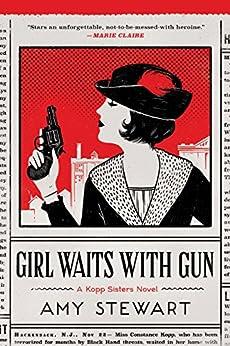 Girl Waits with Gun (A Kopp Sisters Novel) by [Stewart, Amy]