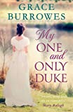My One and Only Duke: includes a bonus novella (Rogues to Riches)