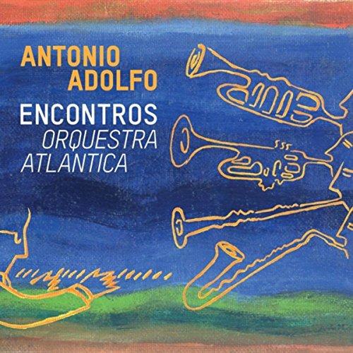 Thing need consider when find antonio adolfo orquestra atlantica?