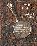 Where History Fails, Legend Prevails, John Bizzack, 1484121767