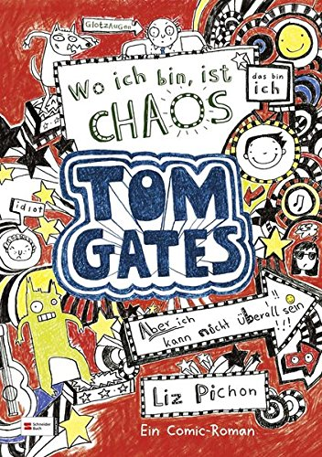 Download Tom Gates, Band 01: Wo ich bin, ist Chaos - aber ich kann nicht überall sein - German version of ' Brilliant World of Tom Gates ' (German Edition) PDF