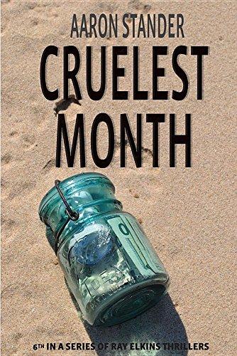 Cruelest Month (Ray Elkins Thriller)