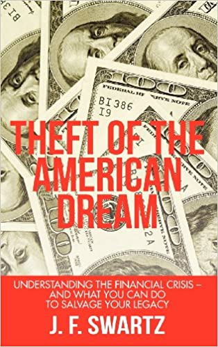 Book Theft of the American Dream: Understanding the Financial Crisis - And What You Can Do to Salvage Your Legacy