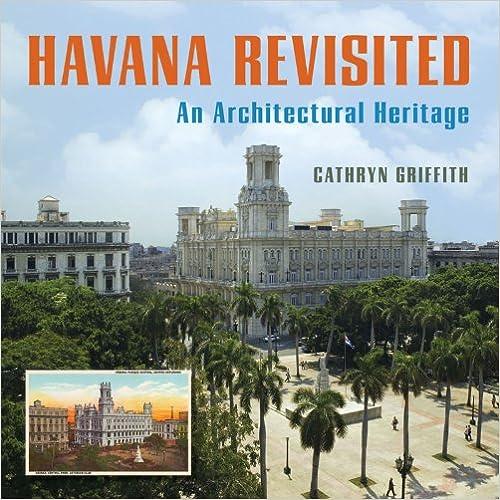Download online Havana Revisited: An Architectural Heritage PDF, azw (Kindle)