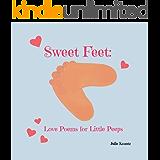 Sweet Feet: Love Poems for Little Peeps