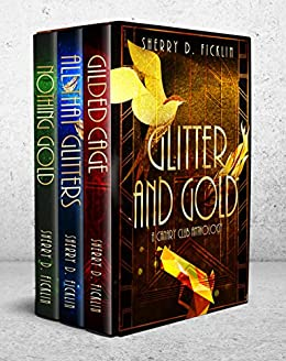 Glitter and Gold: A Canary Club Anthology by [Ficklin, Sherry D.]