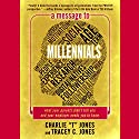 A Message to Millennials: What Your Parents Didn't Tell You and Your Employer Needs You to Know Audiobook by Tracey C. Jones, Charlie T. Jones Narrated by Tracey C. Jones