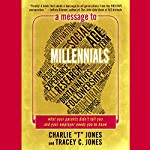 A Message to Millennials: What Your Parents Didn't Tell You and Your Employer Needs You to Know | Tracey C. Jones,Charlie T. Jones