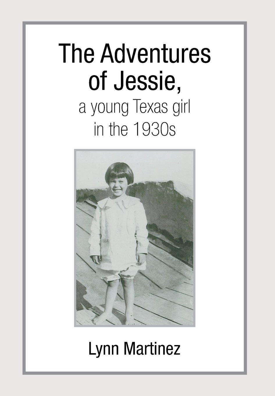 Download The Adventures of Jessie, a Young Texas Girl in the 1930s PDF