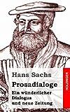 Prosadialoge, Hans Sachs, 148409770X