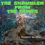 The Shambler from the Stars | Robert Bloch