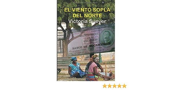 EL VIENTO SOPLA DEL NORTE Spanish Edition Victoria Suever 9788416005895 Amazon Books