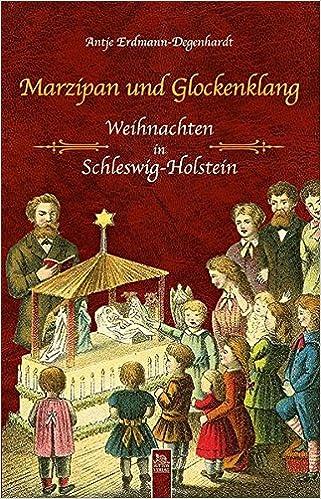 Marzipan Und Glockenklang Weihnachten In Schleswig Holstein